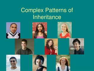 Complex Patterns of Inheritance