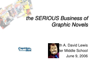 The SERIOUS Business of Graphic Novels