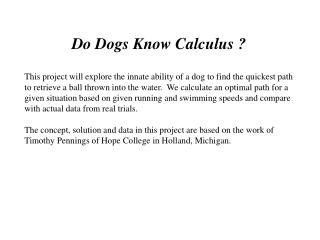 Do Dogs Know Calculus ?