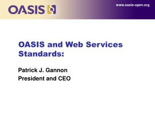 OASIS and Web Services Standards: