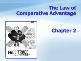 The Law of  Comparative Advantage  Chapter 2