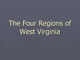 The Four Regions of West Virginia