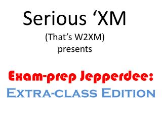 Serious 'XM (That's W2XM) presents