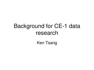 Background for CE-1 data research