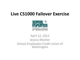 Live CS1000 Failover Exercise