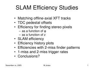 SLAM Efficiency Studies