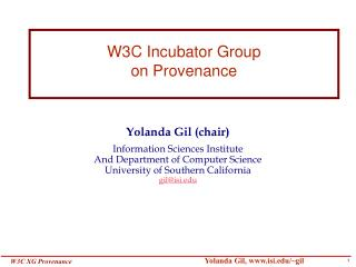 W3C Incubator Group  on Provenance