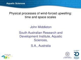 Physical processes of wind-forced upwelling: time and space scales