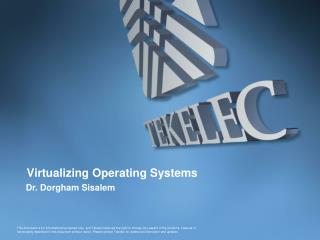 Virtualizing Operating Systems