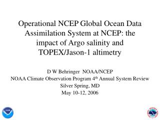 D W Behringer  NOAA/NCEP NOAA Climate Observation Program 4 th  Annual System Review