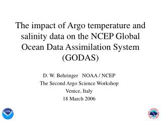 D. W. Behringer   NOAA / NCEP The Second Argo Science Workshop Venice, Italy 18 March 2006
