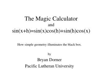 The Magic Calculator  and sin(x+h)=sin(x)cos(h)+sin(h)cos(x)