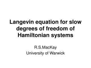 Langevin equation for slow degrees of freedom of Hamiltonian systems