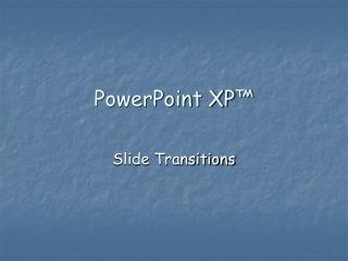 PowerPoint XP ™