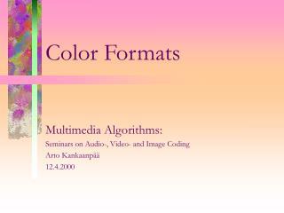 Color Formats