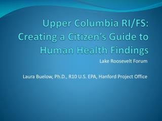 Upper Columbia RI/FS: Creating a Citizen's Guide to Human Health Findings