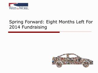 Spring Forward: Eight Months Left For 2014 Fundraising