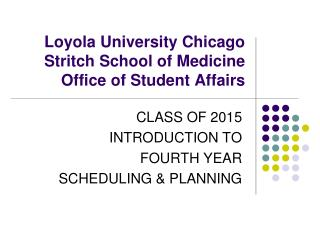 Loyola University Chicago  Stritch School of Medicine Office of Student Affairs