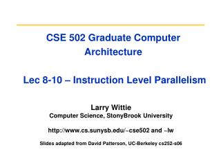 CSE 502 Graduate Computer Architecture  Lec 8-10 – Instruction Level Parallelism