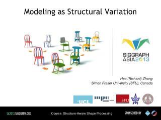 Modeling as Structural Variation