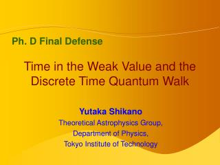 Time in the Weak Value and the Discrete Time Quantum Walk