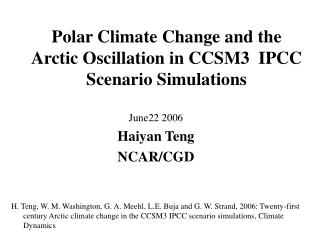 Polar Climate Change and the Arctic Oscillation in CCSM3  IPCC Scenario Simulations