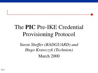 The  PIC  Pre-IKE Credential Provisioning Protocol