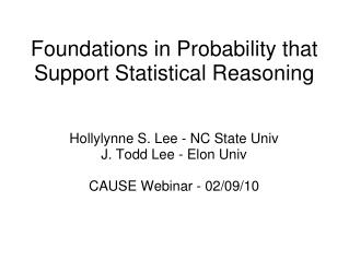 Foundations in Probability that Support Statistical Reasoning