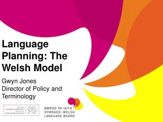 Language Planning: The Welsh Model