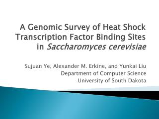 A Genomic Survey of Heat Shock Transcription Factor Binding Sites in  Saccharomyces cerevisiae