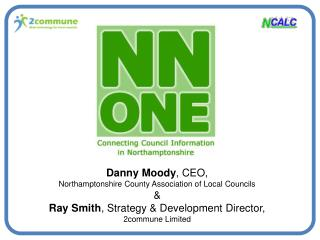 Danny Moody , CEO,  Northamptonshire County Association of Local Councils &