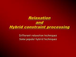 Relaxation  and  Hybrid constraint processing