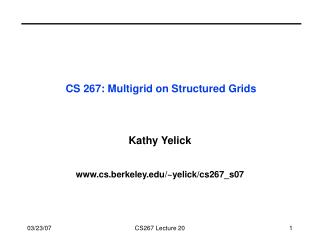 CS 267: Multigrid on Structured Grids