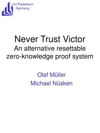 Never Trust Victor An  alternative r esettable z ero- k nowledge  p ro of system