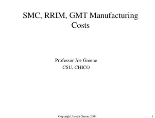 SMC, RRIM, GMT Manufacturing Costs