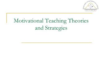 Motivational Teaching Theories and Strategies