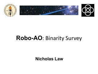 Robo-AO : Binarity Survey