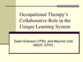 Occupational Therapy's Collaborative Role in the Unique Learning System