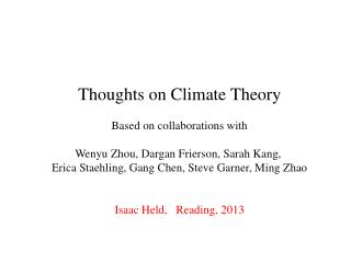 Thoughts on Climate Theory Based on collaborations with