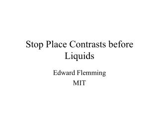 Stop Place Contrasts before Liquids