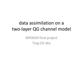 data assimilation on a  two-layer QG channel model