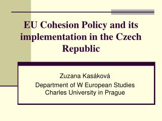 EU Cohesion Policy and its implementation in the Czech Republic