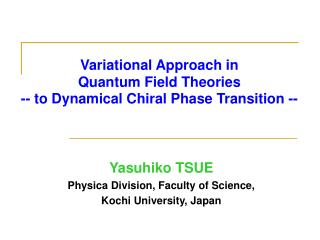 Variational Approach in  Quantum Field Theories -- to Dynamical Chiral Phase Transition --