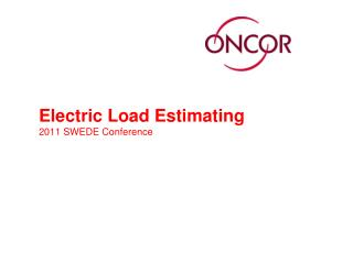 Electric Load Estimating 2011 SWEDE Conference