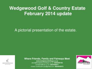 Wedgewood Golf & Country Estate  February 2014 update