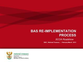 BAS RE-IMPLEMENTATION PROCESS