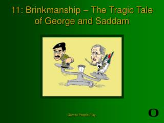 11: Brinkmanship – The Tragic Tale of George and Saddam
