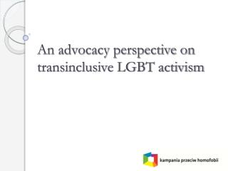 An advocacy perspective on transinclusive LGBT activism