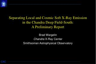 Brad Wargelin Chandra  X-Ray Center Smithsonian Astrophysical Observatory