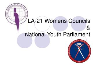LA-21 Womens Councils &                           National Youth Parliament